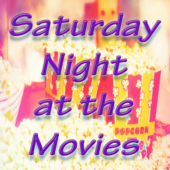 Saturday Night at the Movies